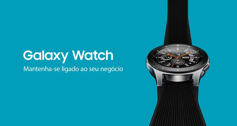 Galaxy Watch Mantenha-se ligado ao seu negocio