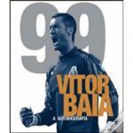 Vitor Baía : A Autobiografia