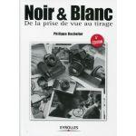 Eyrolles Noir Et Blanc de La Prise de Vue Au Tirage