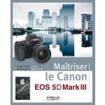 Eyrolles Maîtriser Le Canon Eos 5D Mark Iii