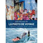Eyrolles Les Secrets de La Photo de Voyage