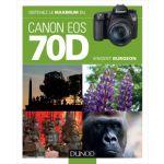 DUNOD Obtenez le Maximum du Canon Eos 70D