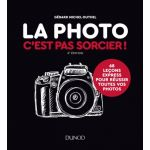 DUNOD La Photo C'est pas Sorcier !