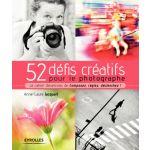 Eyrolles 52 Défis Créatifs Pour Le Photographe
