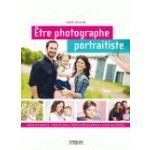 Eyrolles Etre Photographe Portraitiste 2éme Edition (new)