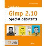 Eyrolles Cahier Gimp 2.10 Spécial Débutants (new)