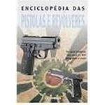 Enciclopédia das Pistolas e Revólveres