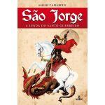 São Jorge - A Lenda do Santo Guerreiro