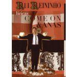 Palavra Rui Reininho, Líricas,Come On & Anas, 1982-2006